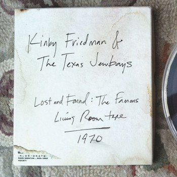 Kinky Friedman & The Texas Jewboys - Lost & Found: The Famous Living Room Tape