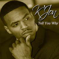 K'Jon - Tell You Why