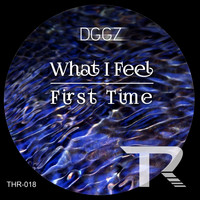 DGGZ - What I Feel / First Time