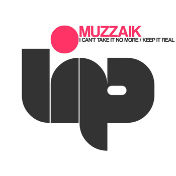 Muzzaik - I Can't Take It No More / Keep It Real