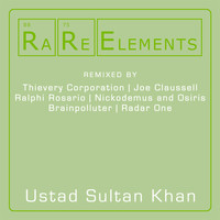 Ustad Sultan Khan - RaRe Elements - Ustad Sultan Khan Remixes