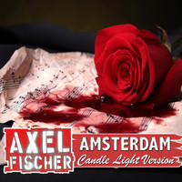Axel Fischer - Amsterdam (Candle Light Version)