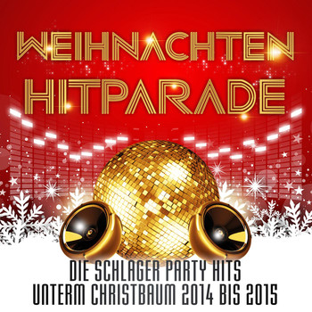 Various Artists - Weihnachten Hitparade - Die Schlager Party Hits unterm Christbaum 2014 bis 2015