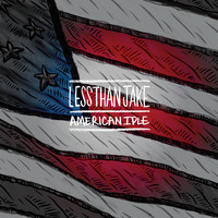 Less Than Jake - American Idle