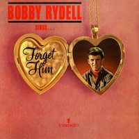 Bobby Rydell - Bobby Rydell Sings Forget Him