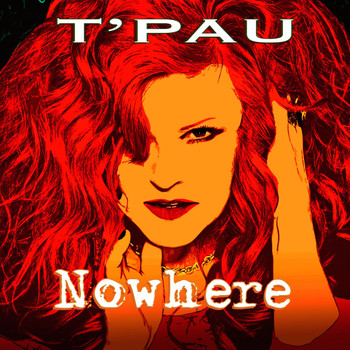 T'Pau - Nowhere