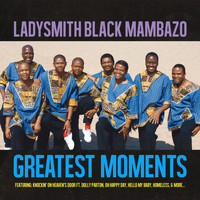 Ladysmith Black Mambazo - Greatest Moments Of