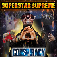 Conspiracy - Superstar Supreme