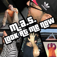 M.A.S. - Look at Me Now - Single