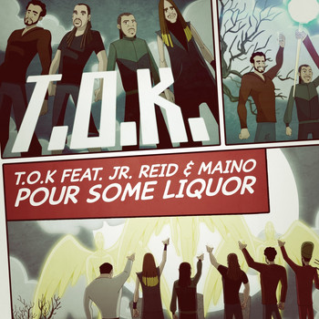 T.O.K. - Pour Some Liquor