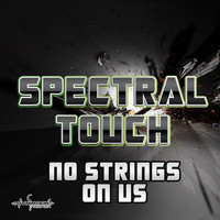 Spectral Touch - No Strings on Us
