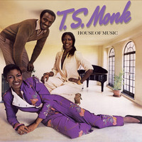 T.S. Monk - House of Music