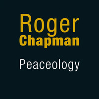 Roger Chapman - Peaceology