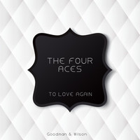 The Four Aces - To Love Again
