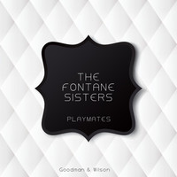 The Fontane Sisters - Playmates