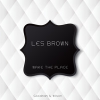 Les Brown - Wake the Place