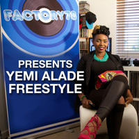 Factory78 - Factory78 Presents Yemi Alade Freestyle