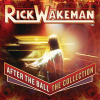 Rick Wakeman - After The Ball: The Collection