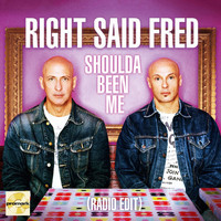 Right Said Fred - Shoulda Been Me