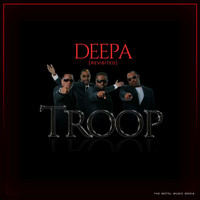 Troop - Deepa (Revisited)