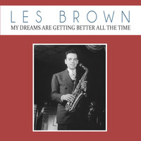 Les Brown - My Dreams Are Getting Better All the Time