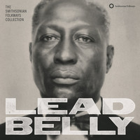 Lead Belly - Lead Belly: The Smithsonian Folkways Collection