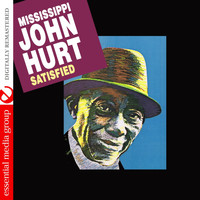 Mississippi John Hurt - Satisfied (Digitally Remastered)