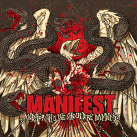 Manifest - …and for This We Should Be Damned?