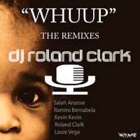 Roland Clark - Whuup (The Remixes)
