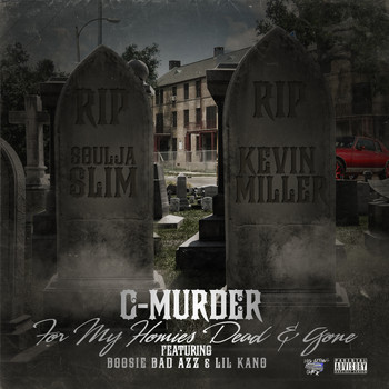 C-Murder - For My Homies Dead & Gone (feat. Boosie Badazz & Lil Kano) (Explicit)