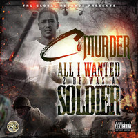 C-Murder - All I Wanted 2 Be a Soldier