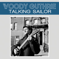 Woody Guthrie - Talking Sailor