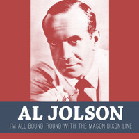 Al Jolson - I'm All Bound 'Round with the Mason Dixon Line