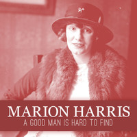 Marion Harris - A Good Man Is Hard to Find