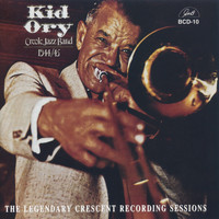 Kid Ory - 1944/45 - The Legendary Crescent Recording Sessions