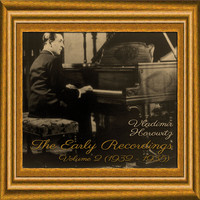 Vladimir Horowitz - The Early Recordings, Volume 2 [1932 - 1935]