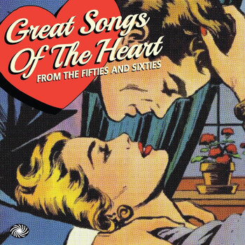 Various Artists - Great Songs of the Heart from the Fifties and Sixties