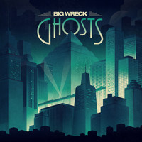 Big Wreck - Ghosts