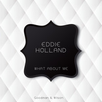 Eddie Holland - What About Me