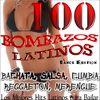 100 Bombazos Latinos (Dance Edition) : Los Mejores Hits Latinos para Bailar; Bachata, Salsa, Merengue, Reggaeton, Cumbia, Latino  Varios Artistas