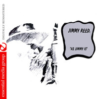 Jimmy Reed - As Jimmy Is (Digitally Remastered)