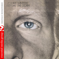 Johnny Winter - Before the Storm (Digitally Remastered)