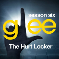 Glee Cast - Glee: The Music, The Hurt Locker