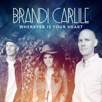 Brandi Carlile - Wherever Is Your Heart