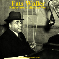 Fats Waller - Remastered Collection, Vol. 1