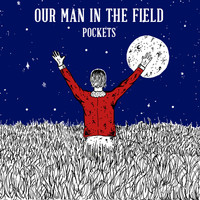 Our Man in the Field - Pockets - Single