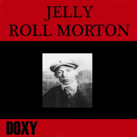 Jelly Roll Morton - Jelly Roll Morton
