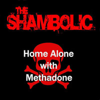The Shambolic - Home Alone with Methadone (Ghost Remix) - Single