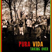 Pura Vida - Taking Over - Single