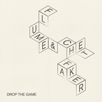 Flume & Chet Faker - Drop the Game - EP